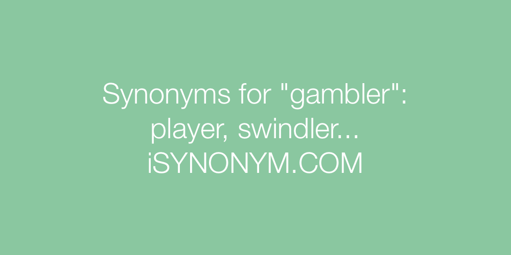 Synonyms gambler