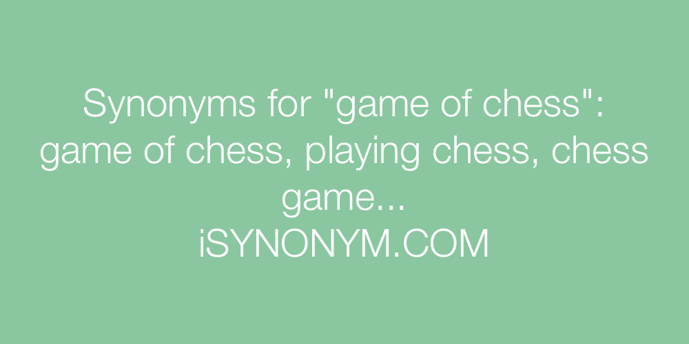 Synonyms game of chess