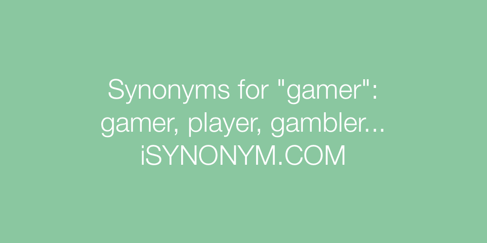 Synonyms gamer