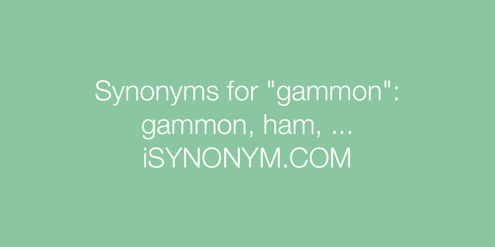 Synonyms gammon