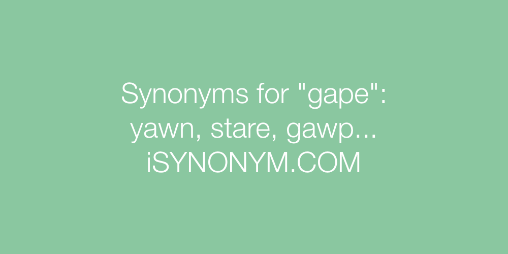 Synonyms gape