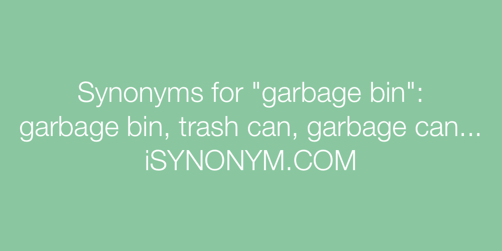 Synonyms garbage bin