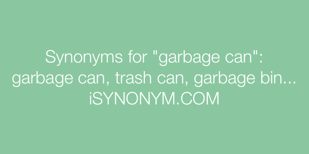 Synonyms garbage can