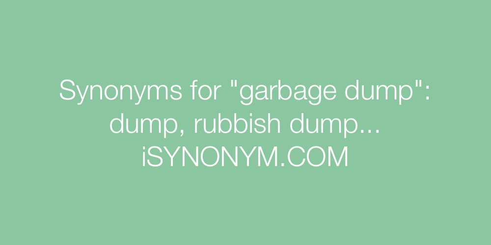 Synonyms garbage dump