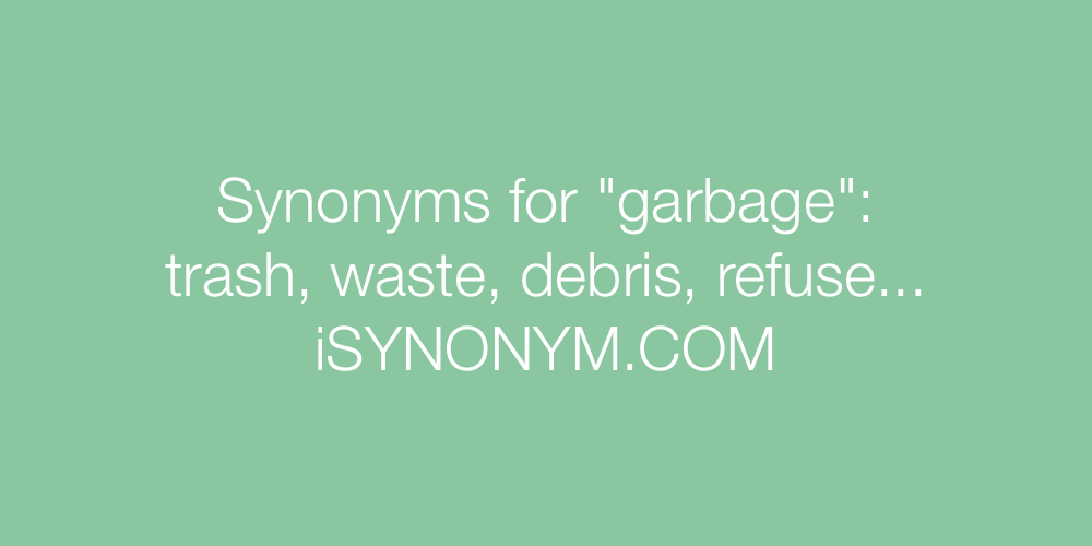 Synonyms garbage