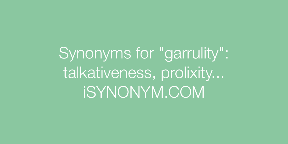Synonyms garrulity