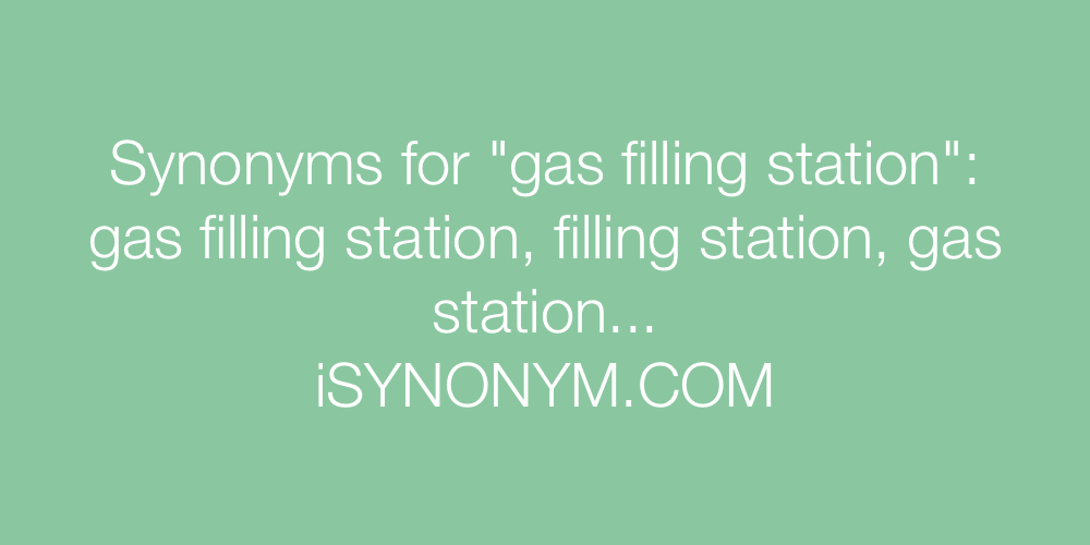 Synonyms gas filling station