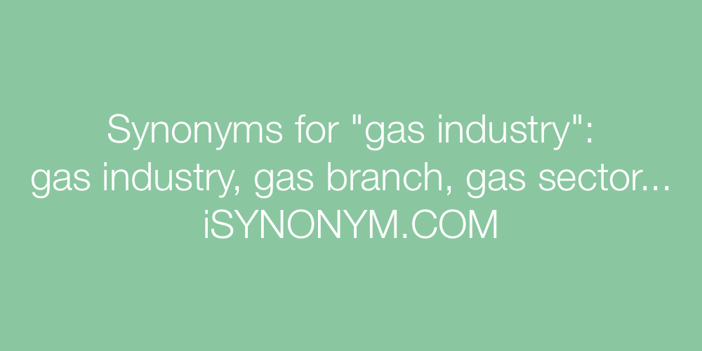 Synonyms gas industry