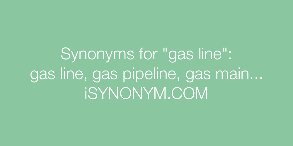 Synonyms gas line