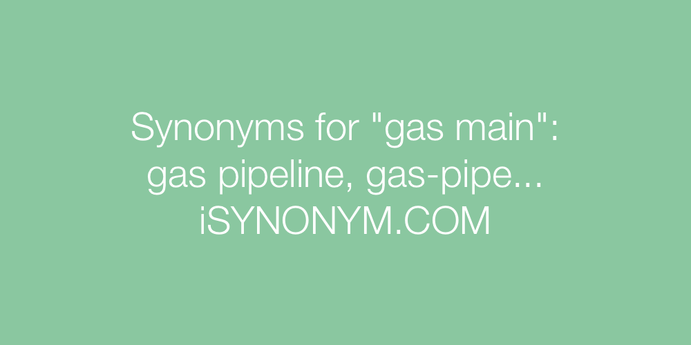 Synonyms gas main