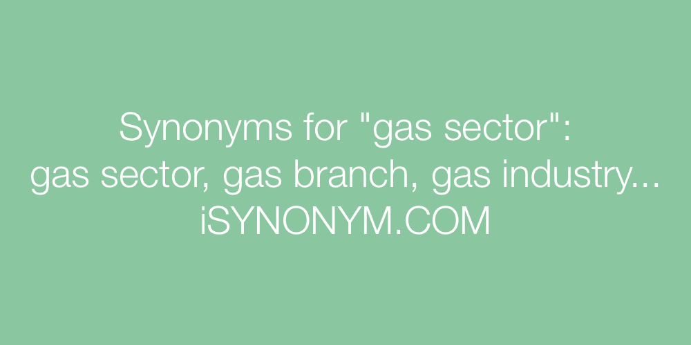 Synonyms gas sector