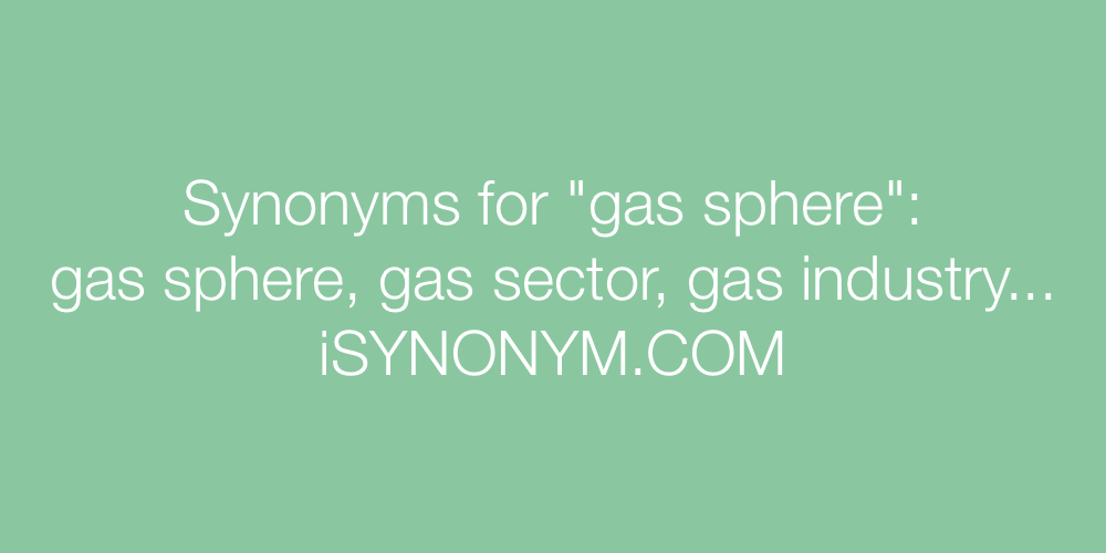 Synonyms gas sphere