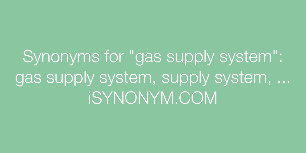 Synonyms gas supply system