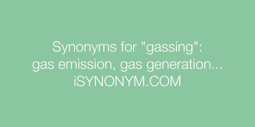 Synonyms gassing
