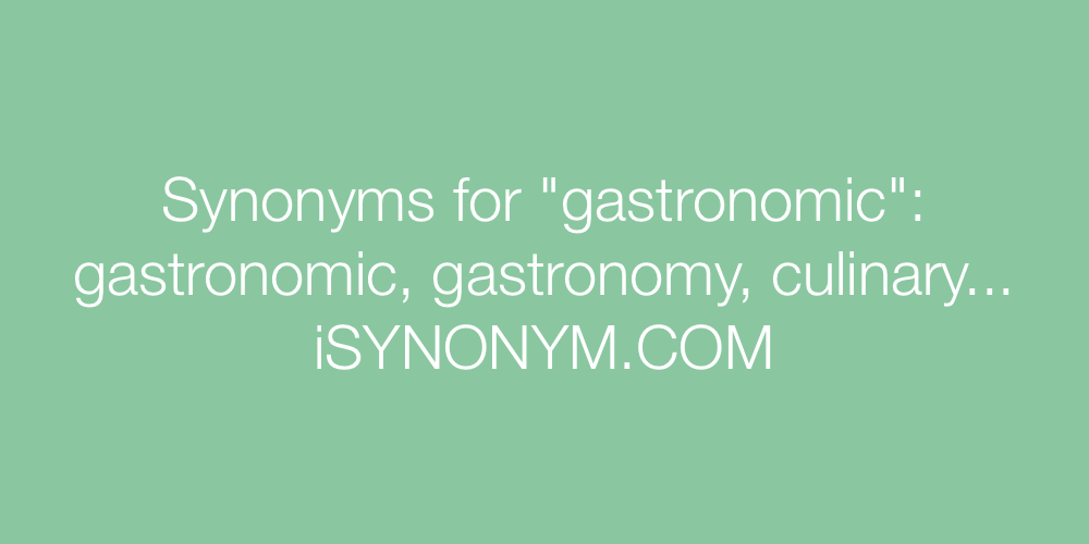 Synonyms gastronomic