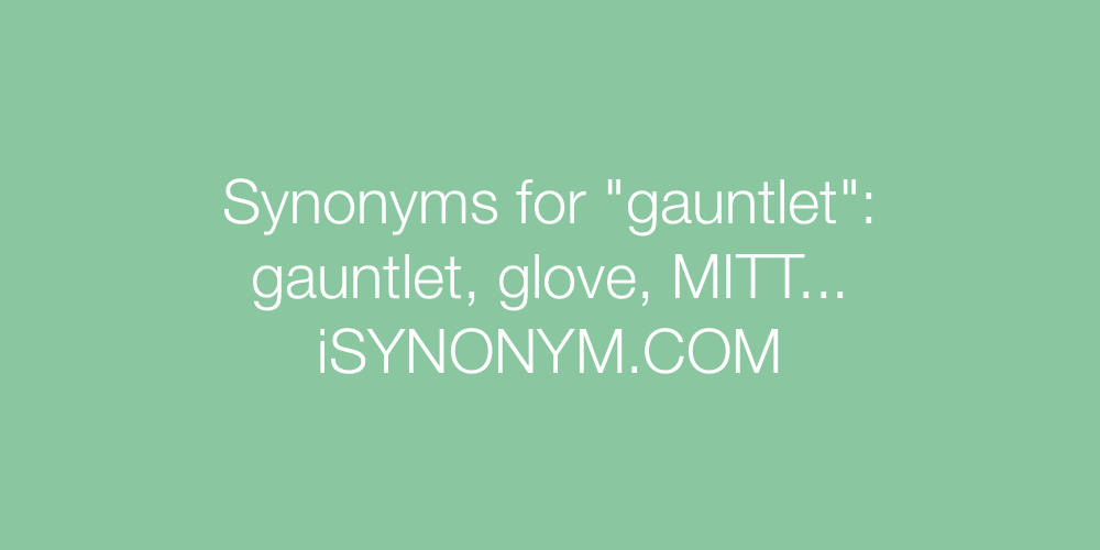 Synonyms gauntlet