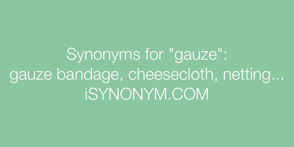 Synonyms gauze