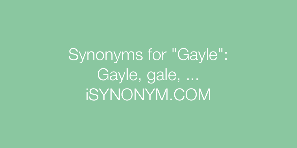 Synonyms Gayle