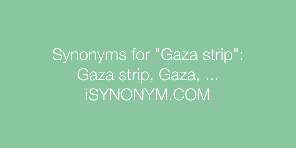 Synonyms Gaza strip