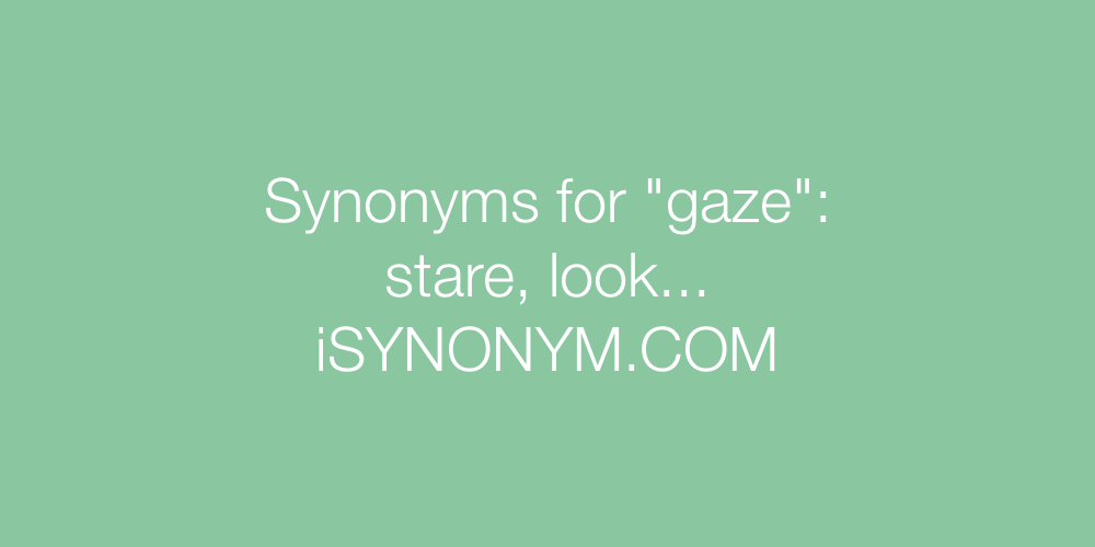 Synonyms gaze