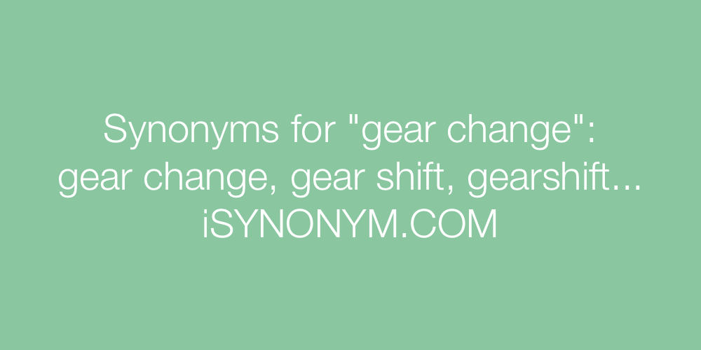 Synonyms gear change