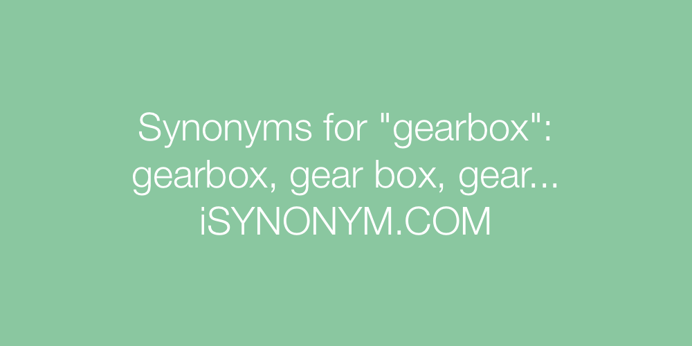 Synonyms gearbox