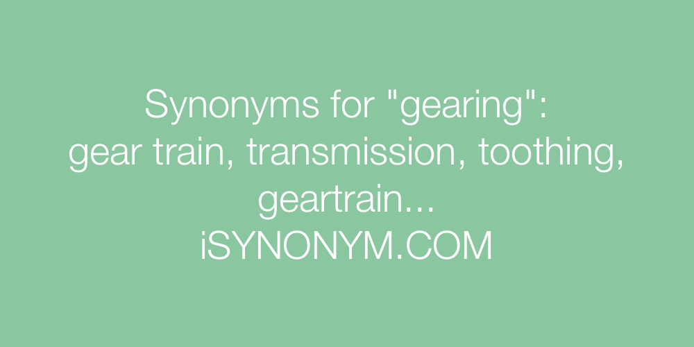 Synonyms gearing