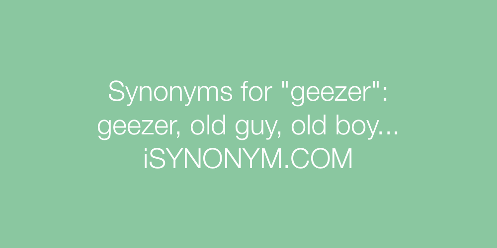 Synonyms geezer