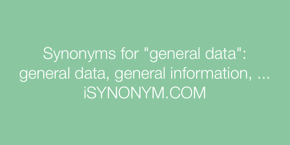 Synonyms general data