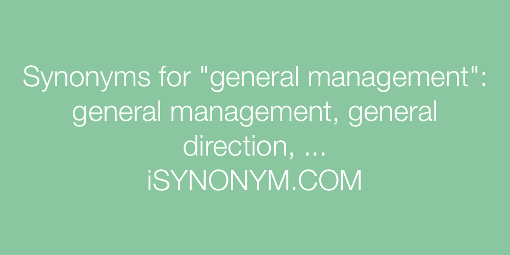 Synonyms general management