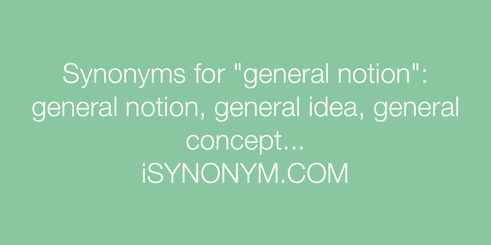 Synonyms general notion