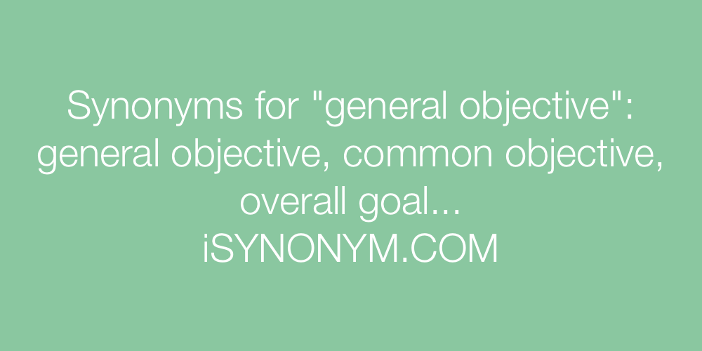 Synonyms general objective