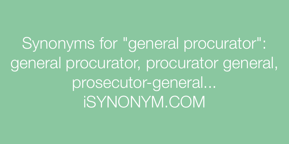 Synonyms general procurator