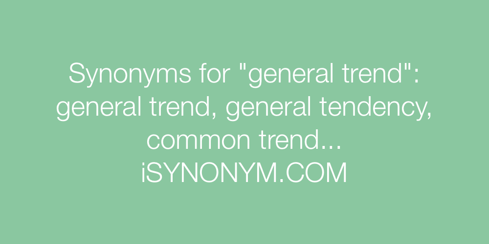 Synonyms general trend