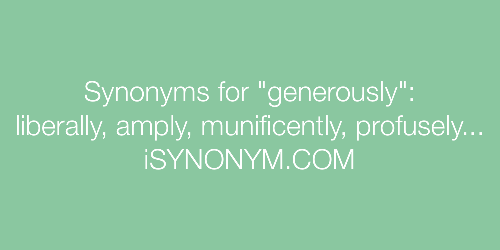 Synonyms generously
