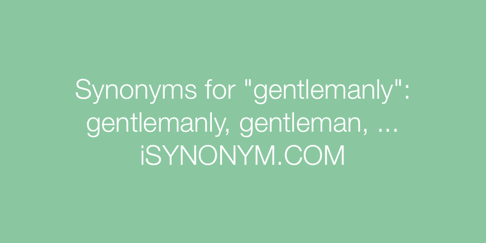 Synonyms gentlemanly