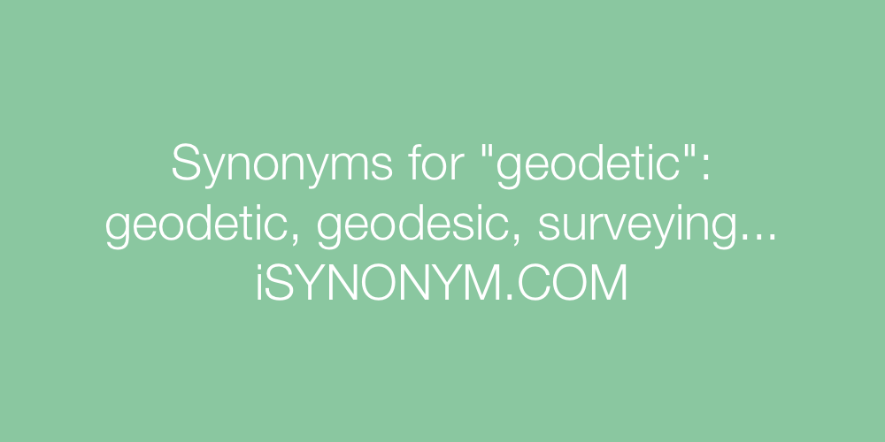 Synonyms geodetic