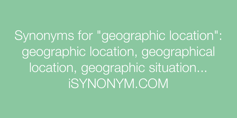Synonyms geographic location