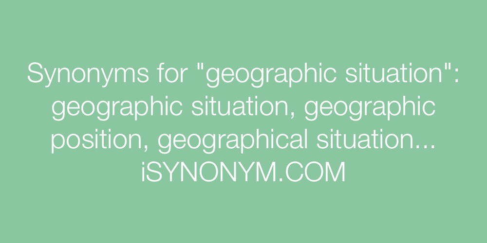 Synonyms geographic situation