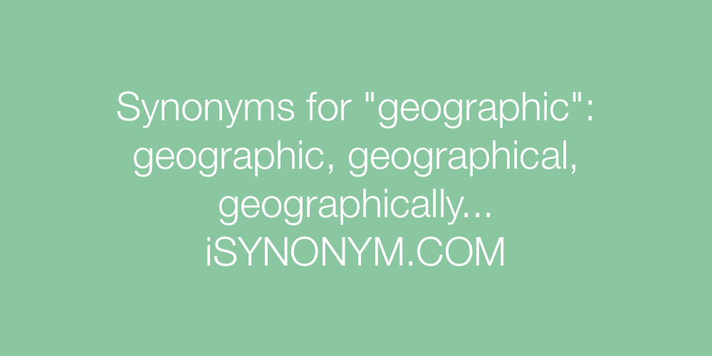 Synonyms geographic