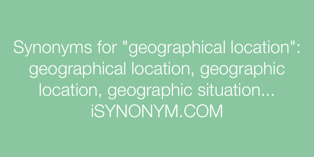 Synonyms geographical location
