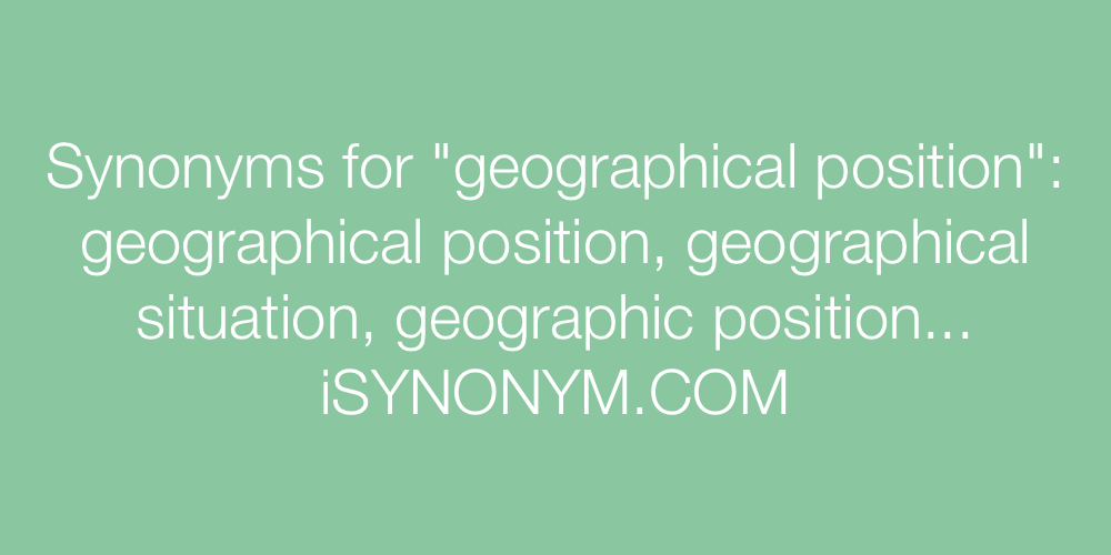 Synonyms geographical position