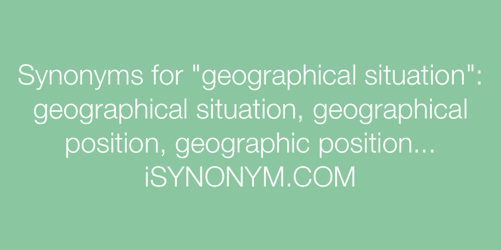 Synonyms geographical situation