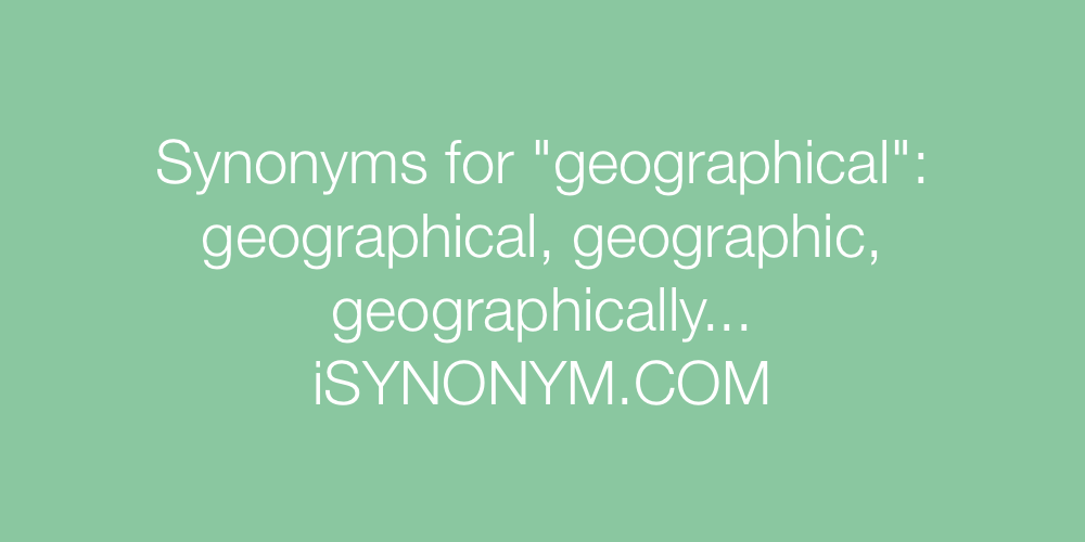 Synonyms geographical