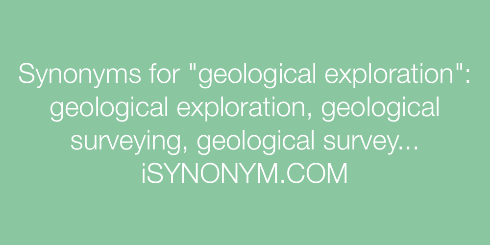 Synonyms geological exploration