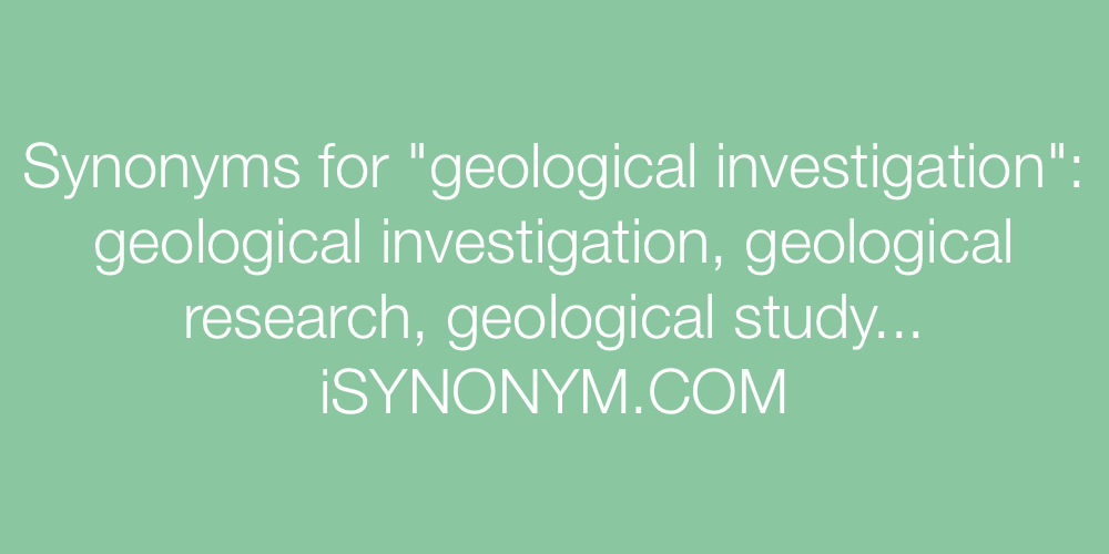 Synonyms geological investigation