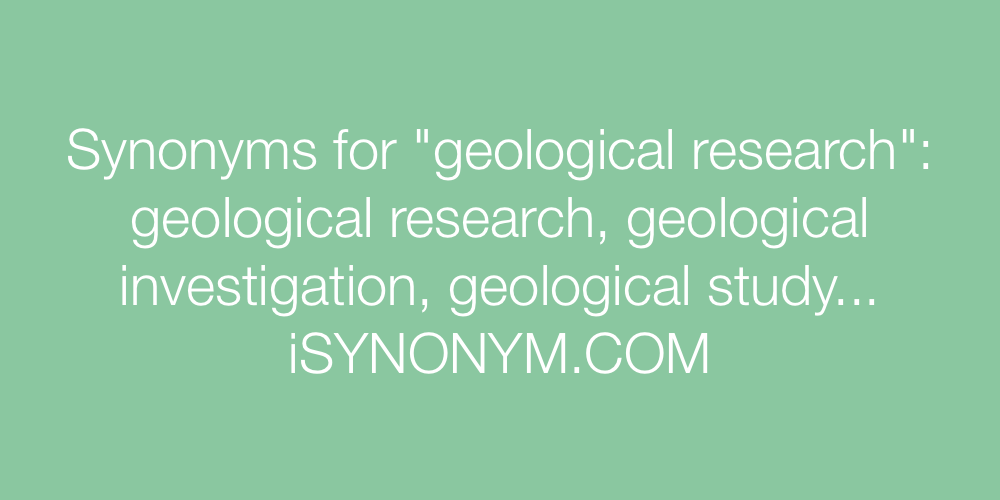 Synonyms geological research