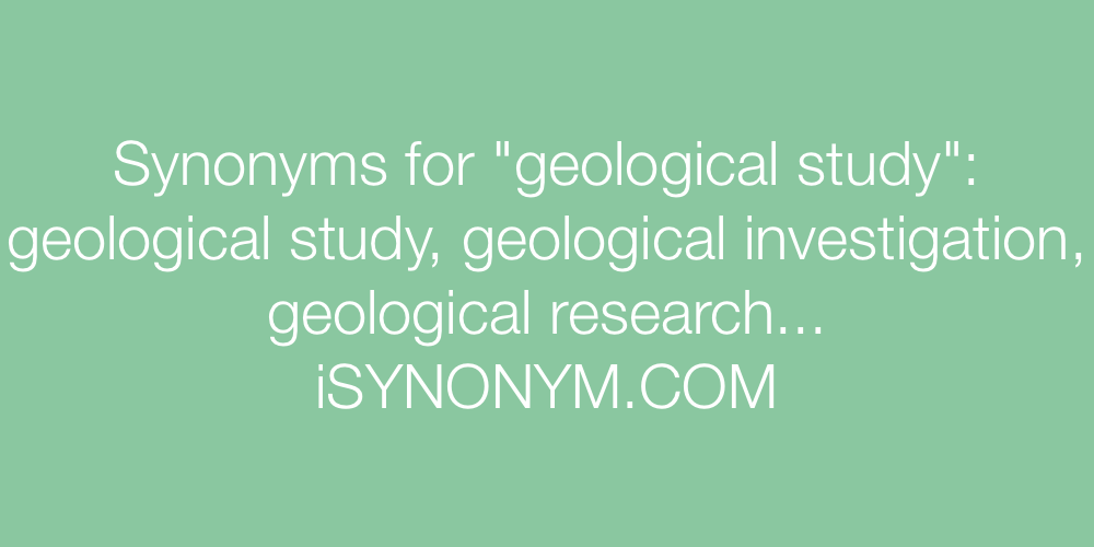 Synonyms geological study