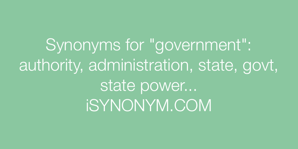 Synonyms for government | government synonyms - ISYNONYM.COM