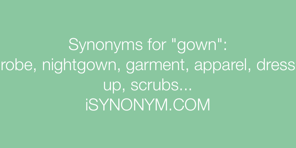 Synonyms for gown | gown synonyms - ISYNONYM.COM